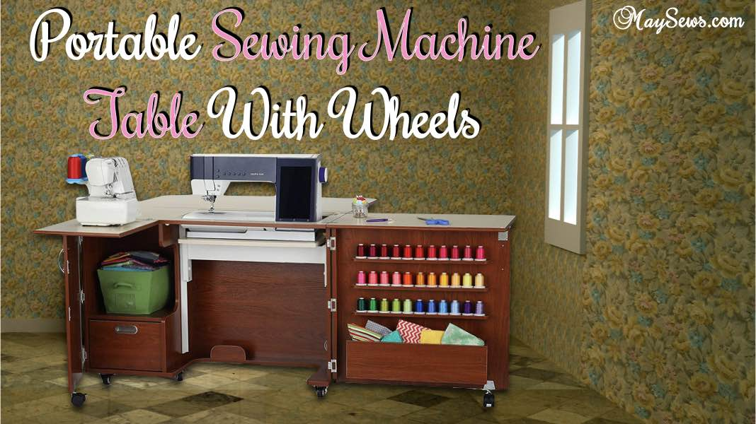 Portable Sewing Machine Table With Wheels